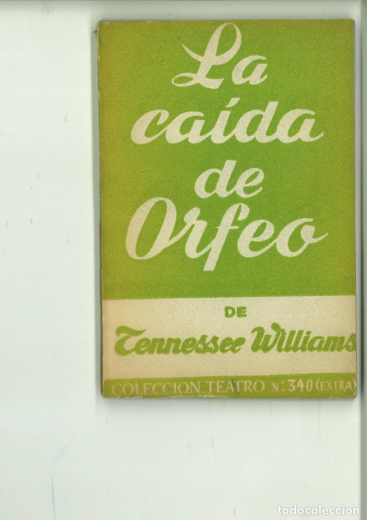LA CAÍDA DE ORFEO. DRAMA EN TRES ACTOS. TENNESSEE WILLIAMS (Libros de Segunda Mano (posteriores a 1936) - Literatura - Teatro)