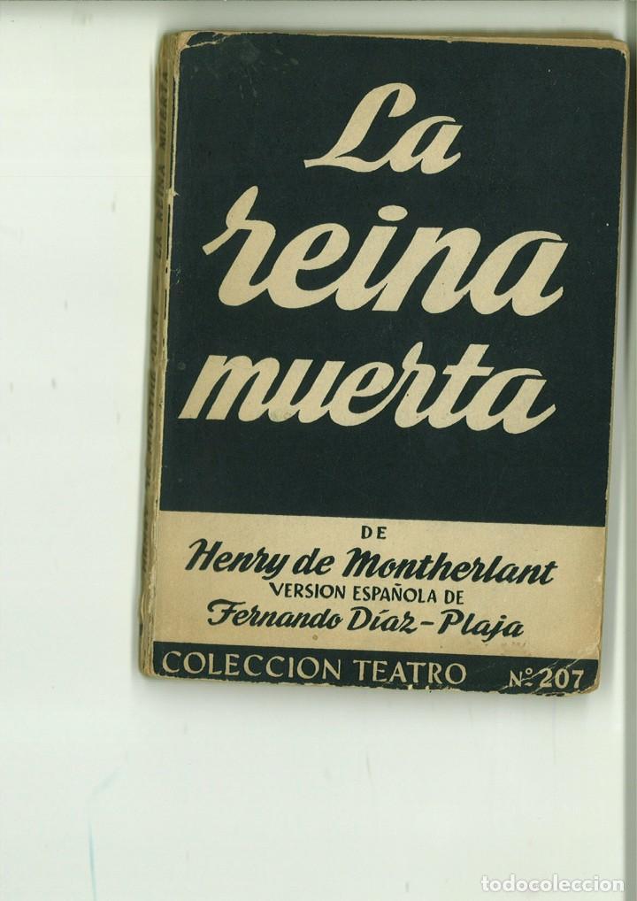 LA REINA MUERTA. HENRY DE MONTHERLANT (Libros de Segunda Mano (posteriores a 1936) - Literatura - Teatro)