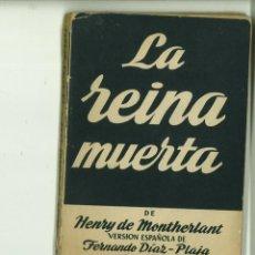 Libros de segunda mano: LA REINA MUERTA. HENRY DE MONTHERLANT. Lote 171518355