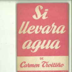 Libros de segunda mano: SI LLEVARA AGUA. CARMEN TROITIÑO. Lote 171518930