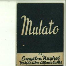 Libros de segunda mano: MULATO. LANGSTON HUGHES. Lote 171519938
