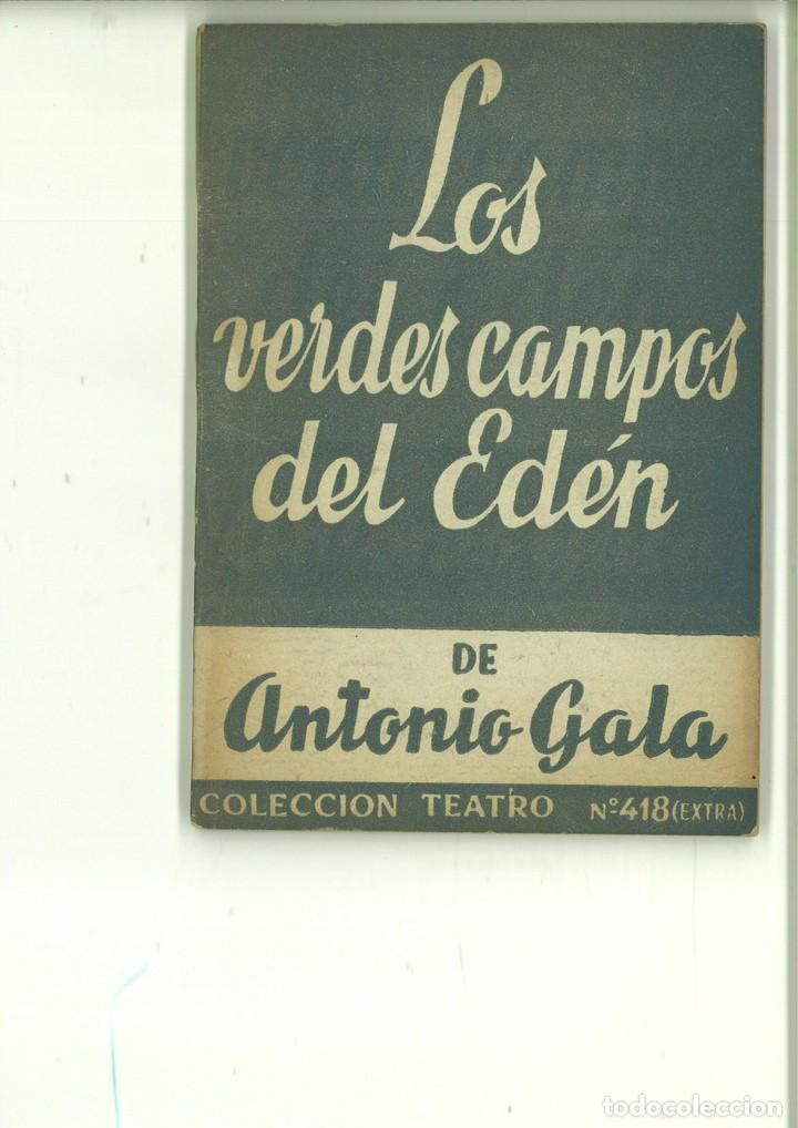 LOS VERDES CAMPOS DEL EDÉN. ANTONIO GALA (Libros de Segunda Mano (posteriores a 1936) - Literatura - Teatro)
