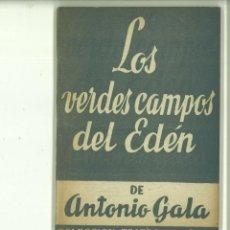 Libros de segunda mano: LOS VERDES CAMPOS DEL EDÉN. ANTONIO GALA. Lote 171520918