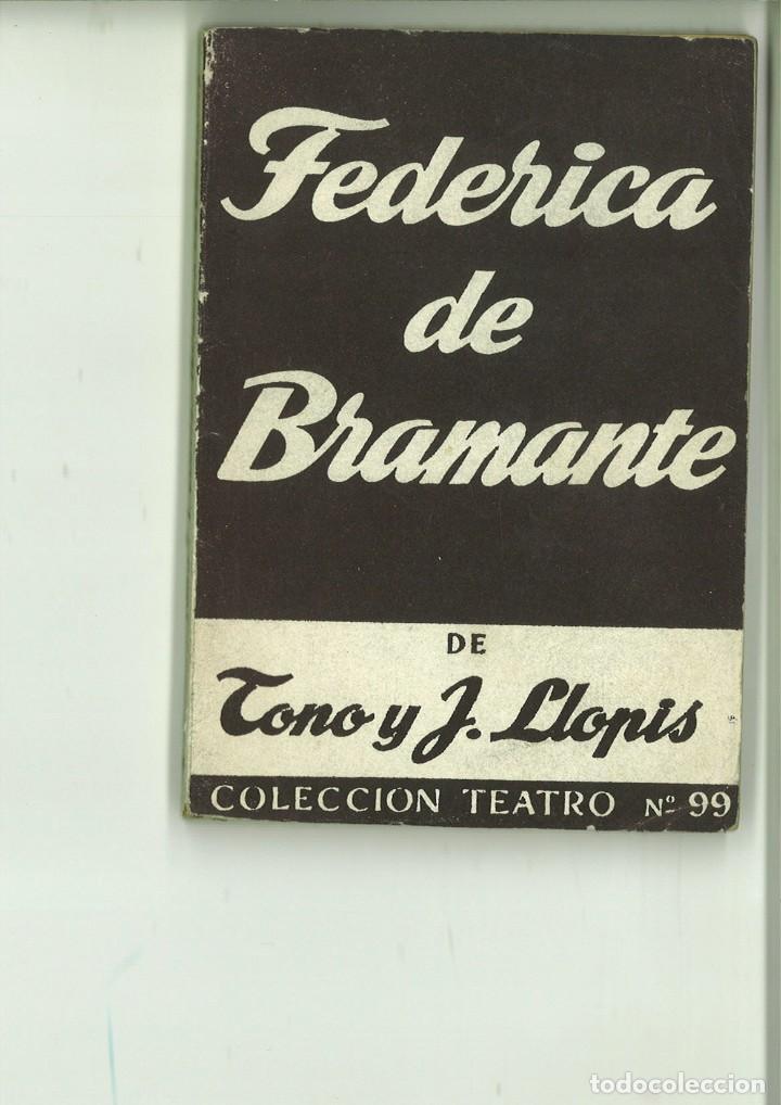FEDERICA DE BRAMANTE O LAS FLORECILLAS DEL FANGO. TONO Y JORGE LLOPIS (Libros de Segunda Mano (posteriores a 1936) - Literatura - Teatro)