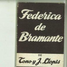 Libros de segunda mano: FEDERICA DE BRAMANTE O LAS FLORECILLAS DEL FANGO. TONO Y JORGE LLOPIS. Lote 171521198