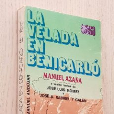 Libros de segunda mano: LA VELADA EN BENICARLÓ. VERSIÓN TEATRAL - AZAÑA, MANUEL. Lote 171979622