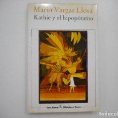 Libros de segunda mano: MARIO VARGAS LLOSA KATHIE Y EL HIPOPÓTAMO Y95264. Lote 172085654