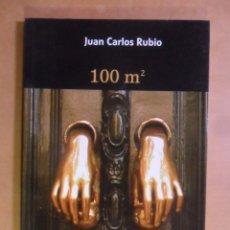 Libros de segunda mano: 100 M2 - JUAN CARLOS RUBIO - 2007. Lote 172130405