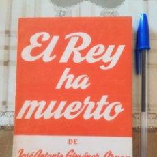 Libros de segunda mano: EL REY HA MUERTO - JOSÉ ANTONIO GIMÉNEZ-ARNAU - COLECCIÓN TEATRO Nº 266. Lote 172167759