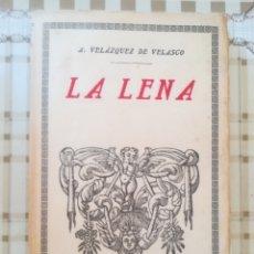 Libros de segunda mano: LA LENA - A. VELÁZQUEZ DE VELASCO. Lote 172171269