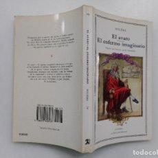Libros de segunda mano: MOLIÉRE EL AVARO. EL ENFERMO IMAGINARIO Y95297 . Lote 172282955
