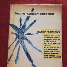 Libros de segunda mano: TEATRO FLAMENCO CONTEMPORÁNEO (EDITORIAL AGUILAR, 1962). Lote 172392670