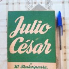 Libros de segunda mano: JULIO CÉSAR DE W. SHAKESPEARE. VERSIÓN LIBRE, EN VERSO DE JOSÉ MARÍA PEMÁN - 1952. Lote 172702590