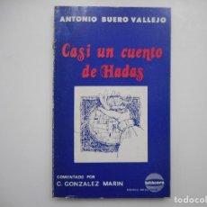 Libros de segunda mano: ANTONIO BUERO VALLEJO CASI UN CUENTO DE HADAS Y95468. Lote 172992989