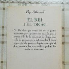 Libros de segunda mano: EL REI I EL DRAC - PEP ALBANELL - EN CATALÀ. Lote 173149894
