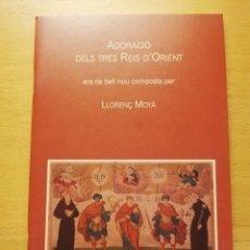 Libros de segunda mano: ADORACIÓ DELS TRES REIS D'ORIENT. ARA DE BELL NOU COMPOSTA PER LLORENÇ MOYÀ. Lote 173681210