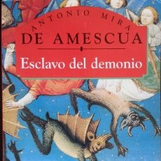 Libros de segunda mano: ESCLAVO DEL DEMONIO. - MIRA, ANTONIO.. Lote 173694590