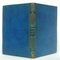 Libros de segunda mano: 1943 - BERNARD SHAW: SANTA JUANA - AGUILAR, COLECCIÓN CRISOL, Nº 8 - PLENA PIEL - 1ª EDICIÓN. Lote 174180375