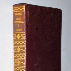 Libros de segunda mano: OBRAS COMPLETAS DE JEAN-PAUL SARTRE. TOMO I.- TEATRO. Lote 174405840