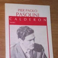 Libros de segunda mano: PIER PAOLO PASOLINI - CALDERÓN - ICARIA, 1987. Lote 135828918