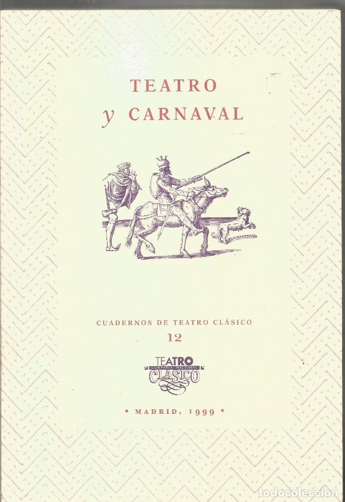 TEATRO Y CARNAVAL. CUADERNOS DE TEATRO CLASICO 12 (Libros de Segunda Mano (posteriores a 1936) - Literatura - Teatro)