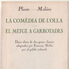Libros de segunda mano: LA COMÈDIA DE L'OLLA - EL METGE A GARROTADES - PLAUTE - MOLIÈRE - EDICIONS 62 1991 - CATALÀ. Lote 175429635