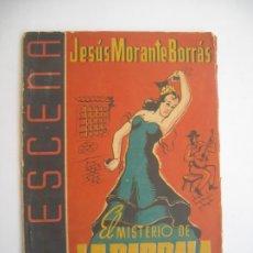 Libros de segunda mano: EL MISTERIO DE LA PARRALA JESÚS MORANTE BORÁS LA ESCENA Nº 25 1 ABRIL DE 1942. Lote 176476869