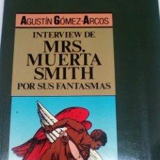 Libros de segunda mano: INTERVIEW DE MRS. MUERTA SMITH POR SUS FANTASMAS. Lote 176511470