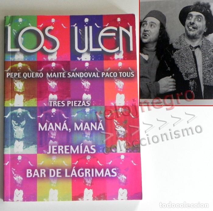 LOS ULEN - LIBRO PACO TOUS - SANDOVAL QUERO TEATRO ANDALUCÍA JEREMÍAS MANÁ MANÁ BAR DE LÁGRIMAS ARTE (Libros de Segunda Mano (posteriores a 1936) - Literatura - Teatro)