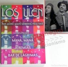 Libros de segunda mano: LOS ULEN - LIBRO PACO TOUS - SANDOVAL QUERO TEATRO ANDALUCÍA JEREMÍAS MANÁ MANÁ BAR DE LÁGRIMAS ARTE. Lote 176553994