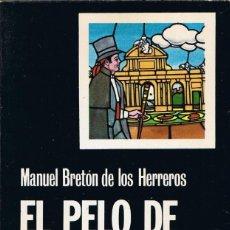 Libros de segunda mano: EL PELO DE LA DEHESA POR MANUEL BRETÓN DE LOS HERREROS EDICIONES CÁTEDRA. Lote 176557177