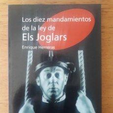 Libros de segunda mano: LOS DIEZ MANDAMIENTOS DE LA LEY DE ELS JOGLARS / ENRIQUE HERRERAS / EDI. ALGAR / 1ª EDICION 2005. Lote 287391873