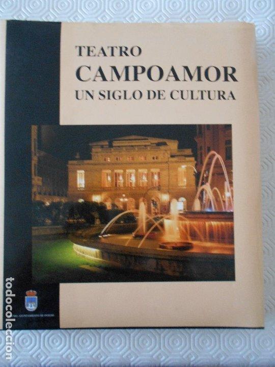 TEATRO CAMPOAMOR. UN SIGLO DE CULTURA. AYUNTAMIENTO DE OVIEDO 1992. POR LUIS G. IBERNI, ANTONIO FONT (Libros de Segunda Mano (posteriores a 1936) - Literatura - Teatro)