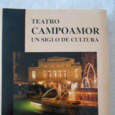 Libros de segunda mano: TEATRO CAMPOAMOR. UN SIGLO DE CULTURA. AYUNTAMIENTO DE OVIEDO 1992. POR LUIS G. IBERNI, ANTONIO FONT. Lote 177784257