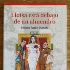 Libros de segunda mano: LIBRO - ELOÍSA ESTÁ DEBAJO DE UN ALMENDRO (1998) ENRIQUE JARDIEL PONCELA, EDITORIAL VICENS VIVES. Lote 177890229
