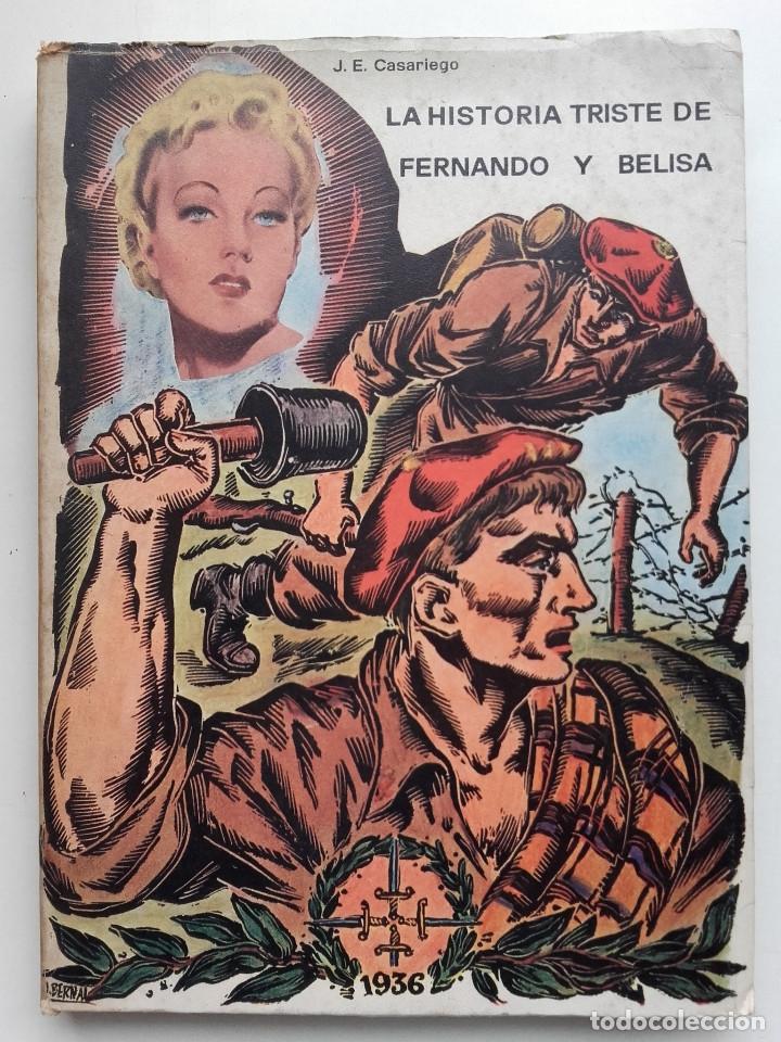 LA HISTORIA TRISTE DE FERNANDO Y BELISA - J.E.CASARIEGO - ED. LA CRUZ - OVIEDO - 1975 (Libros de Segunda Mano (posteriores a 1936) - Literatura - Teatro)