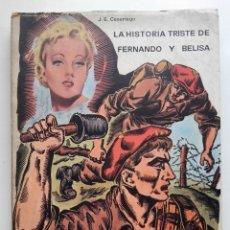 Libros de segunda mano: LA HISTORIA TRISTE DE FERNANDO Y BELISA - J.E.CASARIEGO - ED. LA CRUZ - OVIEDO - 1975. Lote 177976714