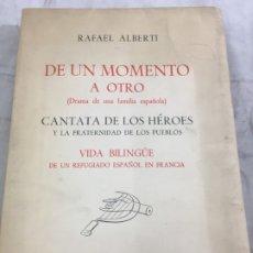 Libros de segunda mano: RAFAEL ALBERTI. GENERACIÓN DEL 27. 'DE UN MOMENTO A OTRO'. 1946. TEATRO. INTONSO. Lote 276733223