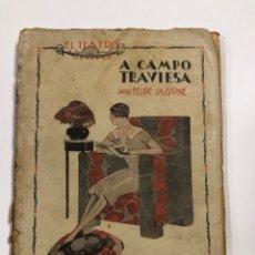 Libros de segunda mano: EL TEATRO MODERNO. A CAMPO TRAVIESA. FELIPE SASSONE. AÑO II. Nº 34. MADRID, 1926. PAGS: 72.. Lote 178004645