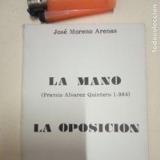 Libros de segunda mano: LA MANO (PREMIO ALVAREZ QUINTERO) LA OPOSICION ATENEO UTRERANO -JOSE MORENO ARENAS -1984. Lote 178213741