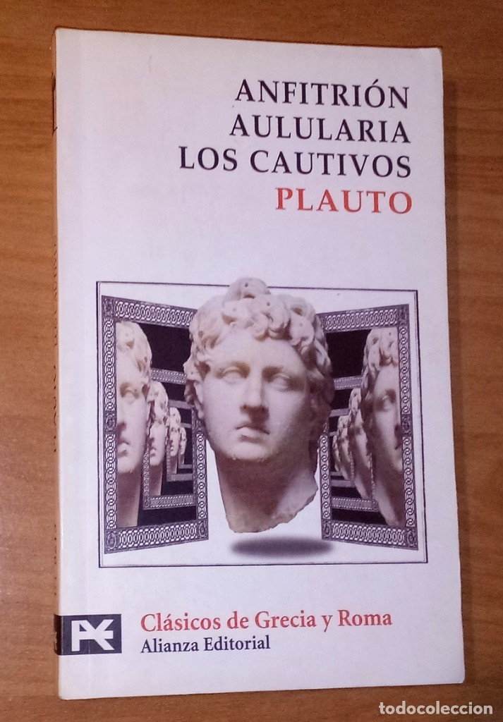 PLAUTO - ANFITRIÓN / AULULARIA / LOS CAUTIVOS - ALIANZA EDITORIAL, 2010 (Libros de Segunda Mano (posteriores a 1936) - Literatura - Teatro)