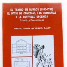 Libros de segunda mano: EL TEATRO EN BURGOS (1550-1752) ESTUDIO Y DOCUMENTOS. AÑO: 1994. MUY BUEN ESTADO.. Lote 178969150
