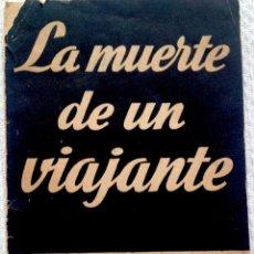 Libros de segunda mano: ARTHUR MILLER: LA MUERTE DE UN VIAJANTE. ALFIL, [1958]. VERSIÓN ESPAÑOLA DE JOSÉ LÓPEZ RUBIO.. Lote 179024372