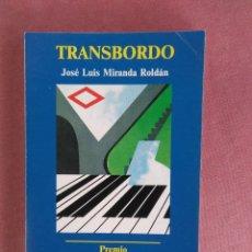 Libros de segunda mano: JOSE LUIS MIRANDA ROLDAN. TRANSBORDO. PREMIO NAL. DE TEATRO 1987. LA VOZ DEL TAJO. 1988 . Lote 179156121