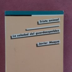 Libros de segunda mano: JAVIER MAQUA. TRISTE ANIMAL. LA SOLEDAD DEL GUARDAESPALDAS, N. TEATRO ESPAÑOL. 1985. Lote 179156412