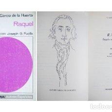 Libros de segunda mano: GARCÍA DE LA HUERTA, VICENTE. RAQUEL. TRAGEDIA ESPAÑOLA EN TRES JORNADAS. 1965.. Lote 179223023