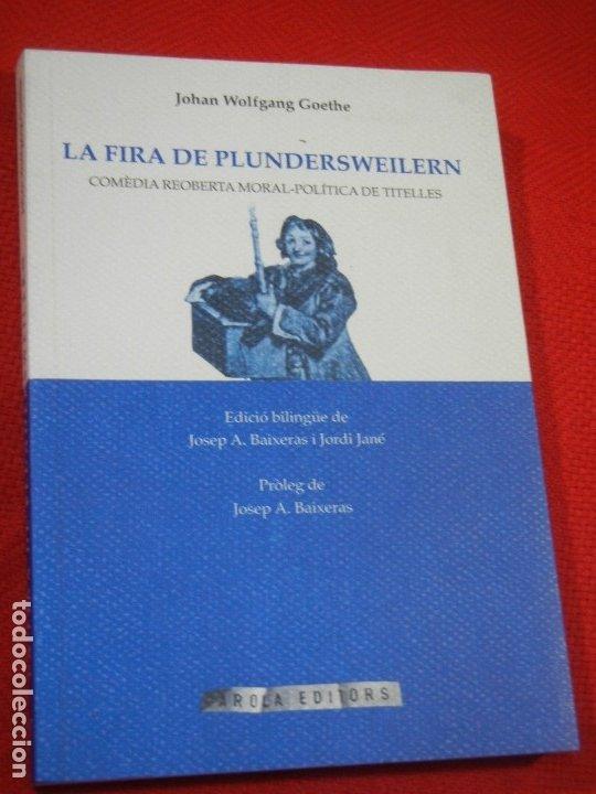 LA FIRA DE PLUNDERSWEILERN. COMEDIA MORAL-POLITICA DE TITELLES, DE GOETHE, AROLA ED.1999 BILINGUE (Libros de Segunda Mano (posteriores a 1936) - Literatura - Teatro)