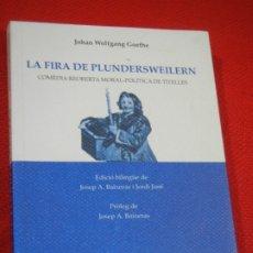 Libros de segunda mano: LA FIRA DE PLUNDERSWEILERN. COMEDIA MORAL-POLITICA DE TITELLES, DE GOETHE, AROLA ED.1999 BILINGUE. Lote 180007616