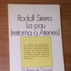 Libros de segunda mano: RODOLF SIRERA - LA PAU (RETORNA A ATENES) - EDICIONS 62, 1982. Lote 180034077