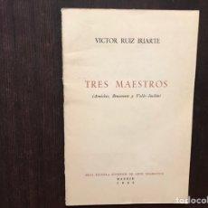 Libros de segunda mano: TRES MAESTROS. VÍCTOR RUIZ IRIARTE. Lote 180150852